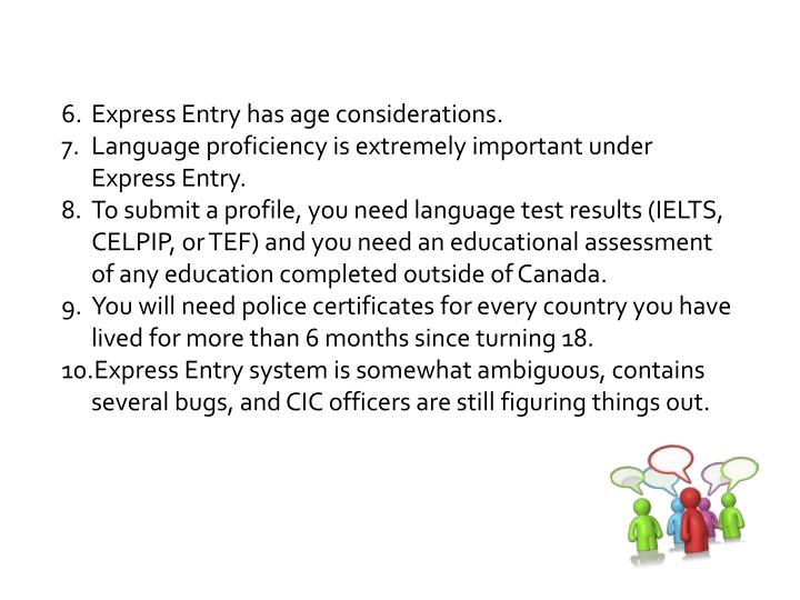 Express Entry has age considerations.
