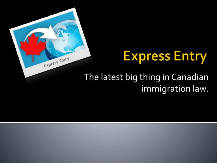 The latest big thing in canadian immigration law