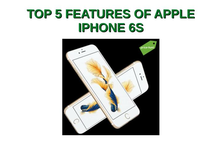 TOP 5 FEATURES OF APPLE