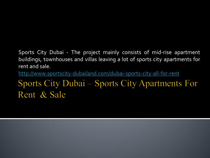 Sports City Dubai - The project mainly consists of mid-rise apartment
