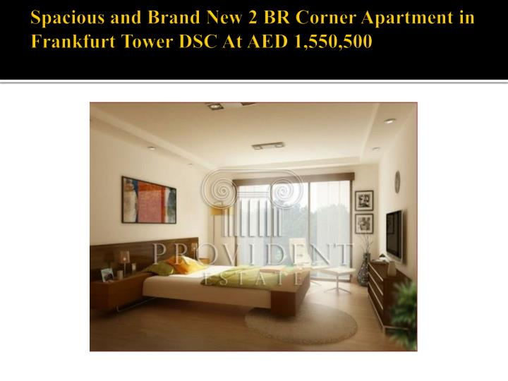 Spacious and brand new 2 br corner apartment in frankfurt tower dsc at aed 1 550 500