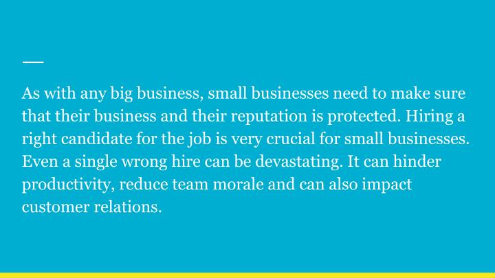 As with any big business, small businesses need to make sure that their business and their reputatio...