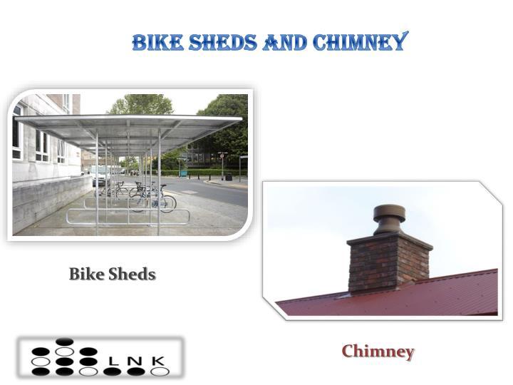 Bike Sheds and Chimney