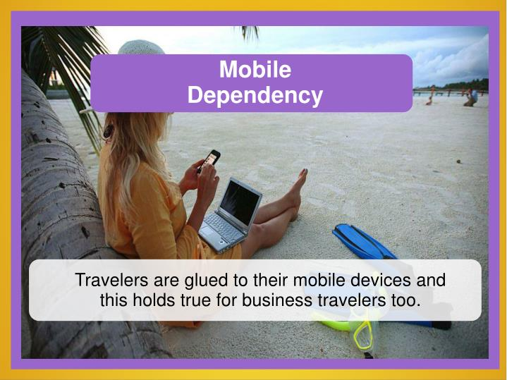Mobile Dependency