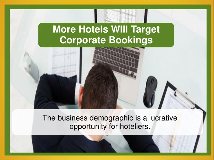 More Hotels Will Target Corporate Bookings