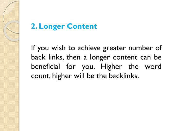 2. Longer Content