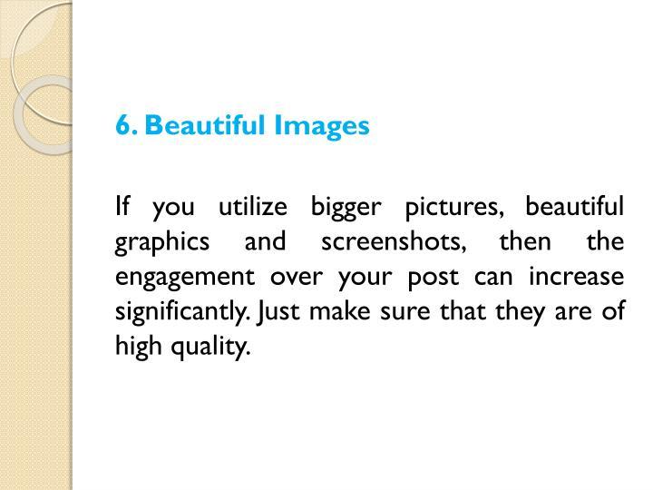 6. Beautiful Images