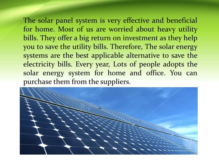 The solar panel system is very effective and beneficial for home. Most of us are worried about heavy...