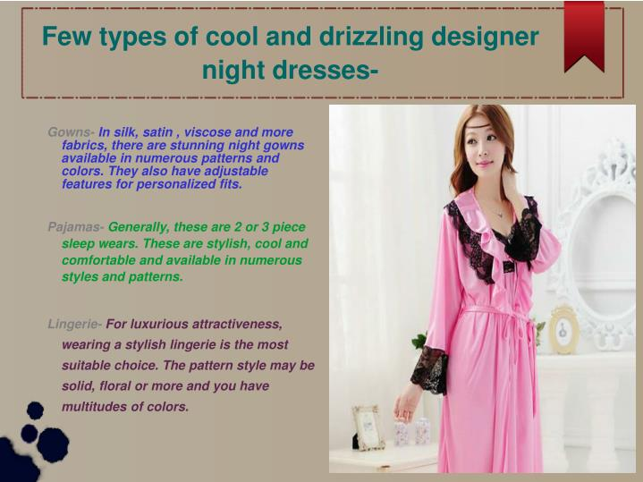 Few types of cool and drizzling designer night dresses-
