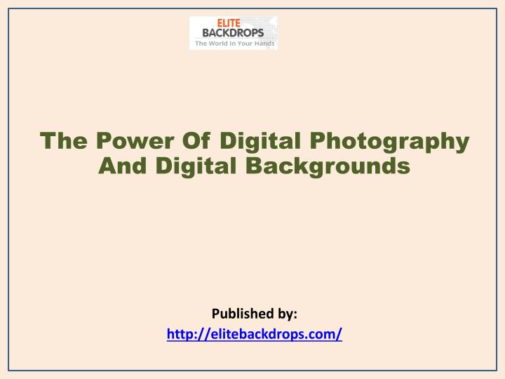 The power of digital photography and digital backgrounds published by http elitebackdrops com