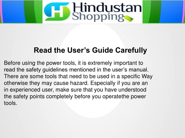 Read the User's Guide Carefully
