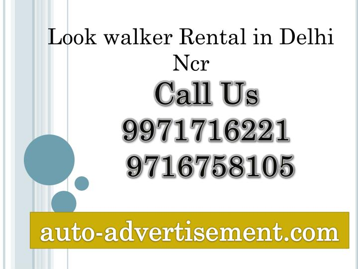 Look walker Rental in Delhi
