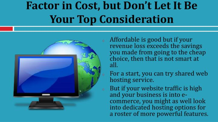 Factor in Cost, but Don't Let It Be Your Top Consideration