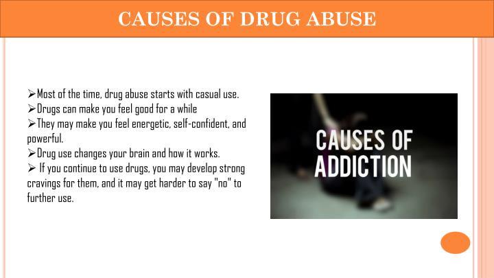 CAUSES OF DRUG ABUSE