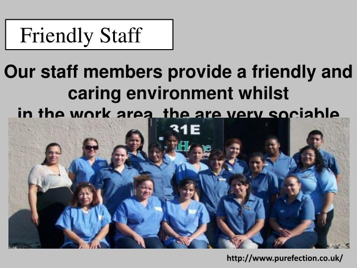 Friendly Staff