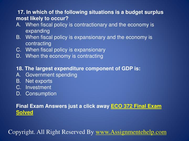17. In which of the following situations is a budget surplus most likely to occur?