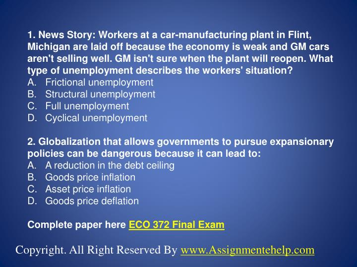 1. News Story: Workers at a car-manufacturing plant in Flint, Michigan are laid off because the econ...