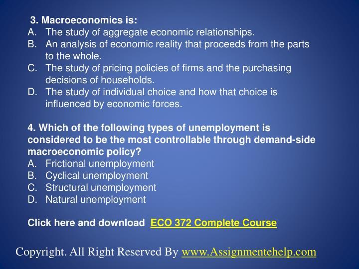 3. Macroeconomics is: