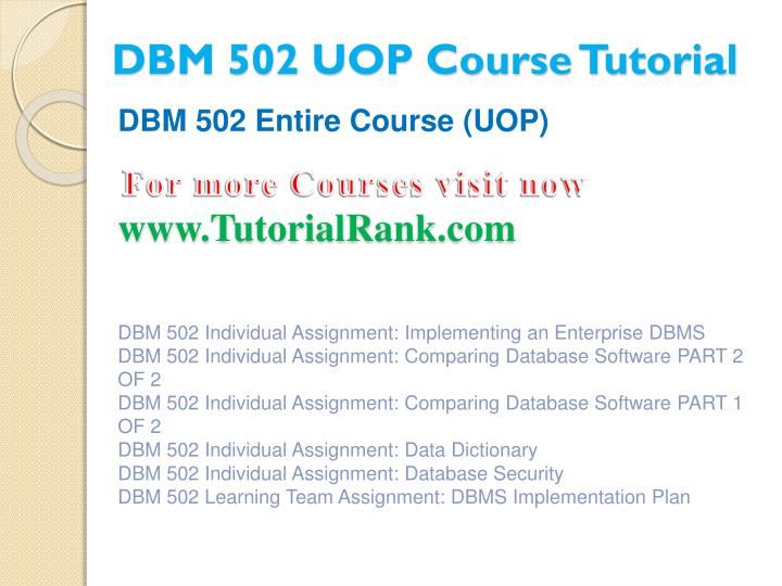 Dbm 502 uop course tutorial1