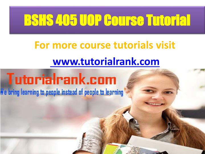 BSHS 405 UOP Course Tutorial