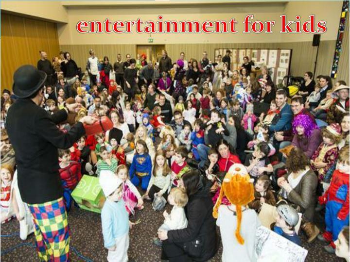 entertainment for kids