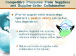 competitive pressures from suppliers and supplier seller collaboration