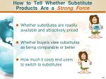 how to tell whether substitute products are a strong force