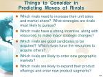 things to consider in predicting moves of rivals