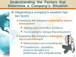 understanding the factors that determine a company s situation