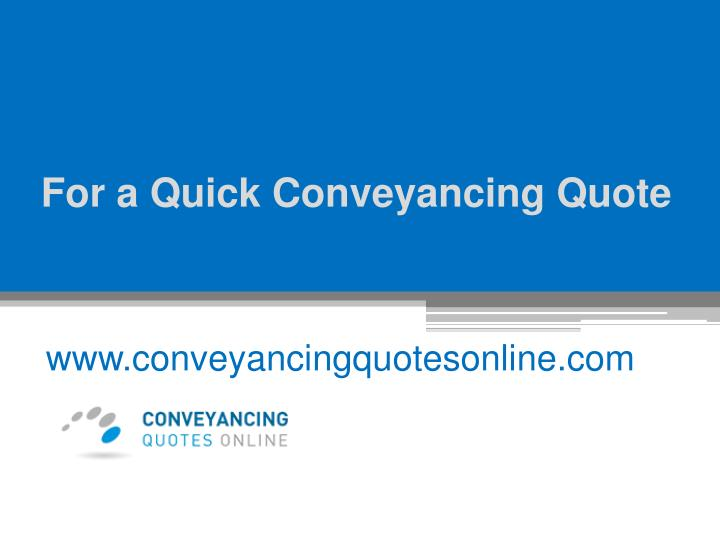 For a quick conveyancing quote
