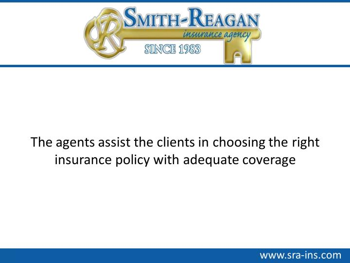 The agents assist the clients in choosing the right