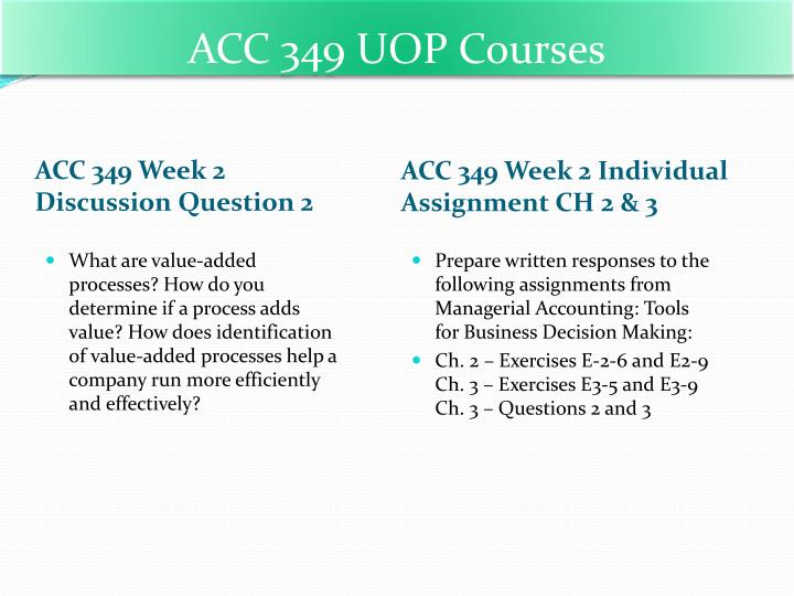 acc 349 week 2 discussion questions Acc 349 week 5 individual 1343 words | 6 pages week 5 problems and questions acc 349 a chapter 8 – exercise e8-11 e8-11 allied company's small motor division manufactures a number of small motors used in household and office appliances.