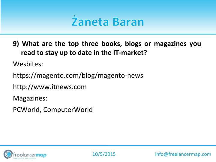 9) What are the top three books, blogs or magazines you