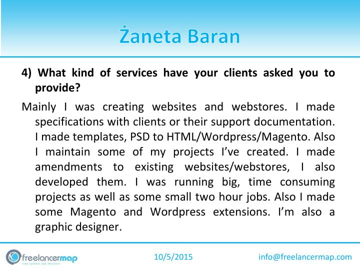 4) What kind of services have your clients asked you to