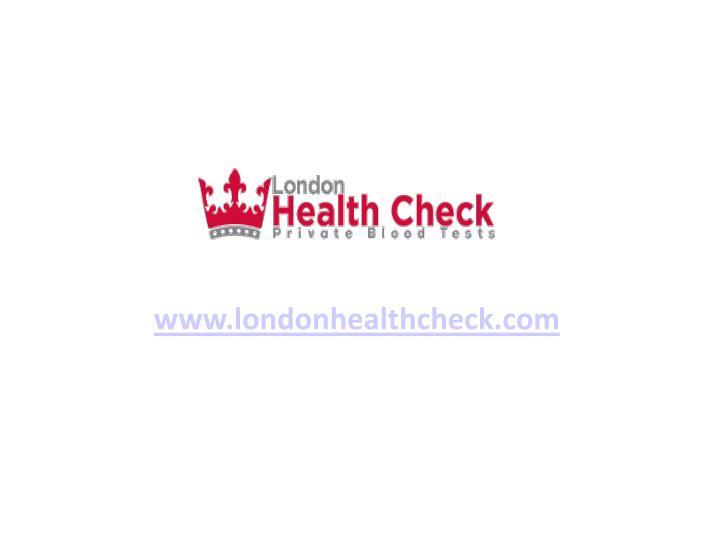 www.londonhealthcheck.com