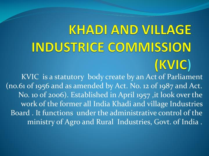 Khadi and village industrice commission kvic