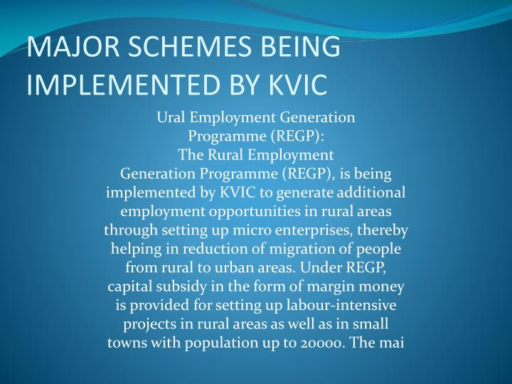 MAJOR SCHEMES BEING IMPLEMENTED BY KVIC