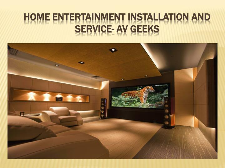 Home entertainment installation and service av geeks