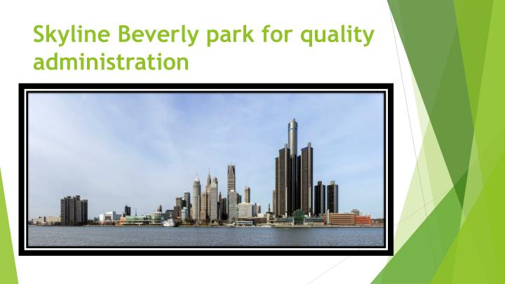 Skyline beverly park for quality administration
