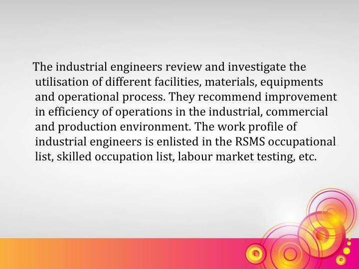 The industrial engineers review and investigate the