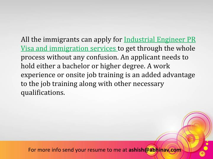 All the immigrants can apply for Industrial Engineer PR