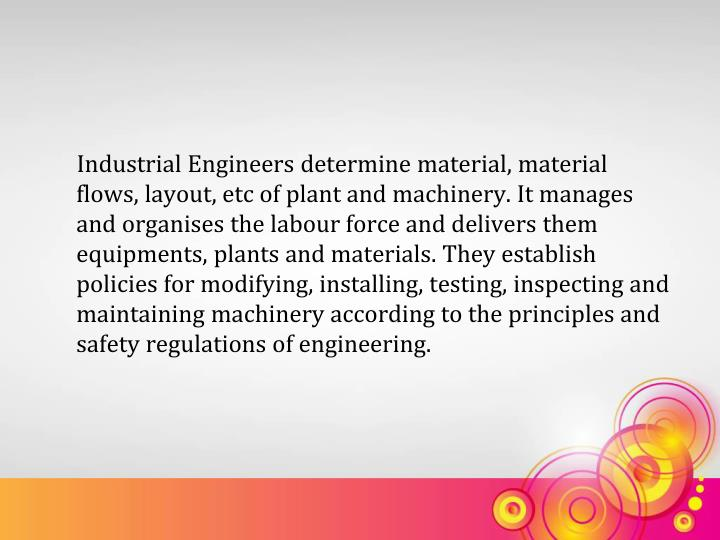 Industrial Engineers determine material, material