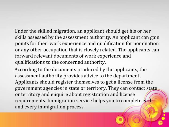 Under the skilled migration, an applicant should get his or her