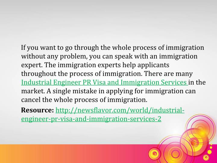 If you want to go through the whole process of immigration