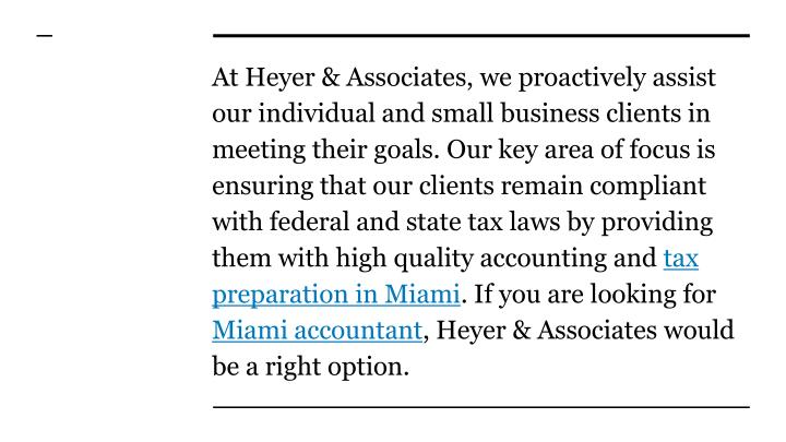 At Heyer & Associates, we proactively assist our individual and small business clients in meeting their goals. Our key area of focus is ensuring that our clients remain compliant with federal and state tax laws by providing them with high quality accounting and