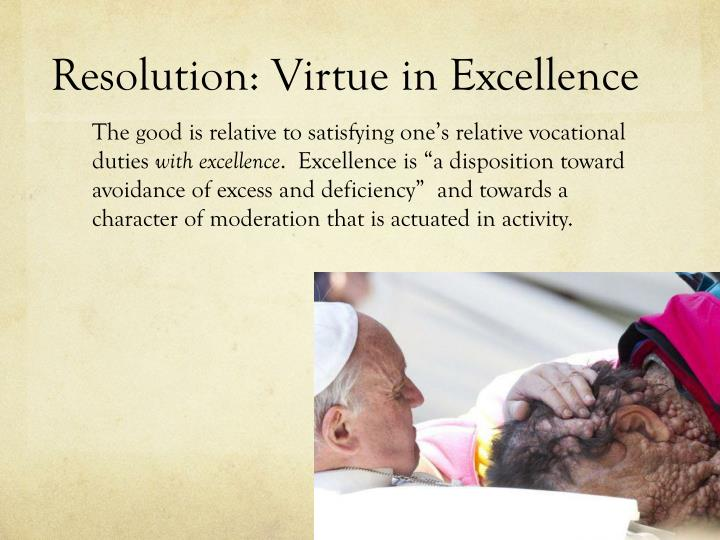 Resolution: Virtue in Excellence