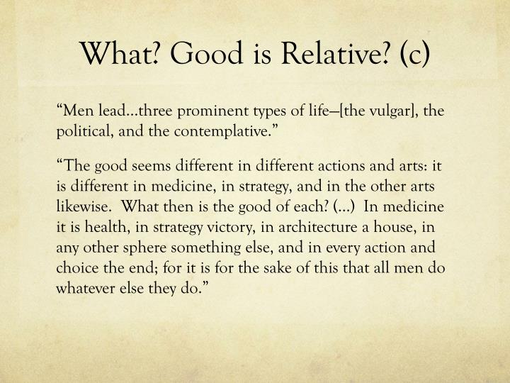 What? Good is Relative? (c)
