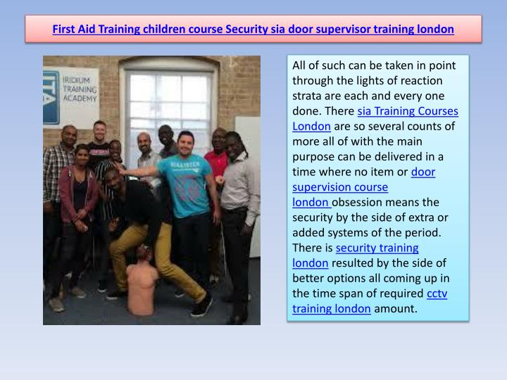 First Aid Training children course Security sia door supervisor training london