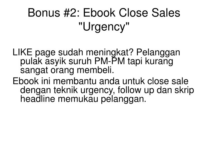 "Bonus #2: Ebook Close Sales ""Urgency"""