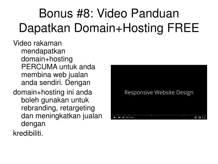 Bonus #8: Video Panduan Dapatkan Domain+Hosting FREE